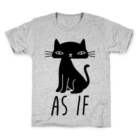 As If Cat Kids T-Shirt