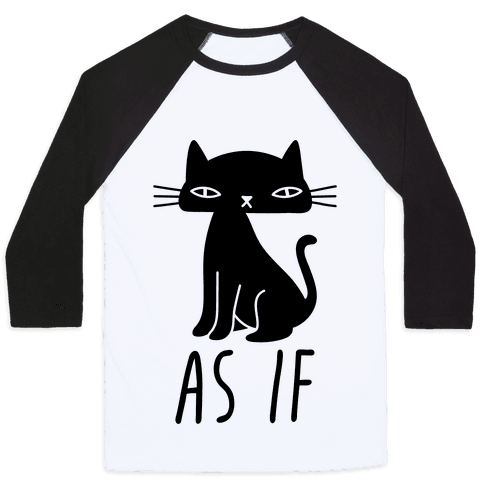 As If Cat Baseball Tee