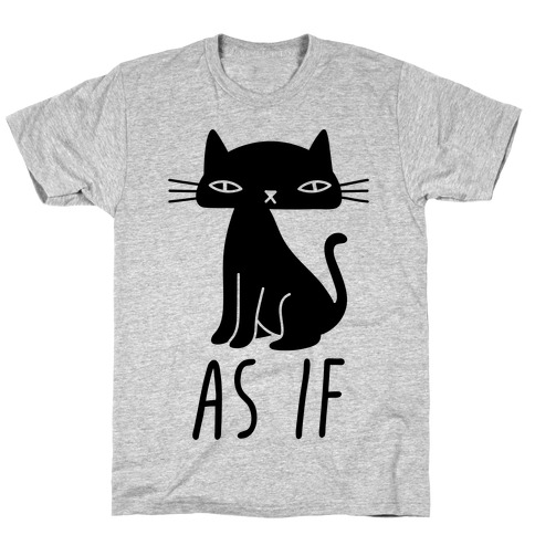 As If Cat Mens T-Shirt