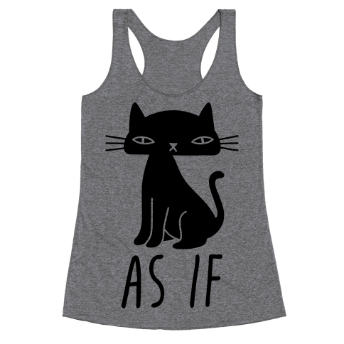 As If Cat Racerback Tank Top