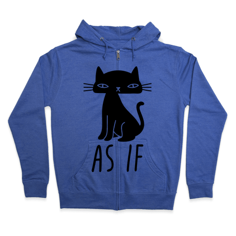 As If Cat Zip Hoodie
