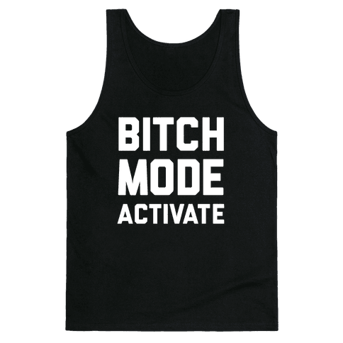 Bitch Mode Activate Tank Top