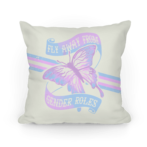 Fly Away From Gender Roles Pillow