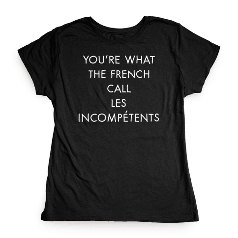 Les Incompetents Womens T-Shirt