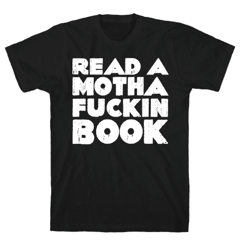Read a Mother F***ing Book Mens T-Shirt