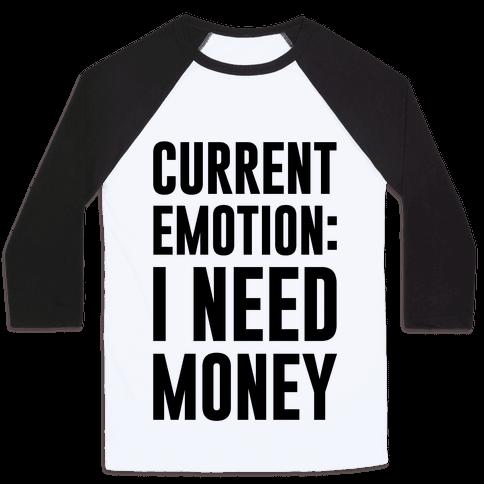 Current Emotion I Need Money