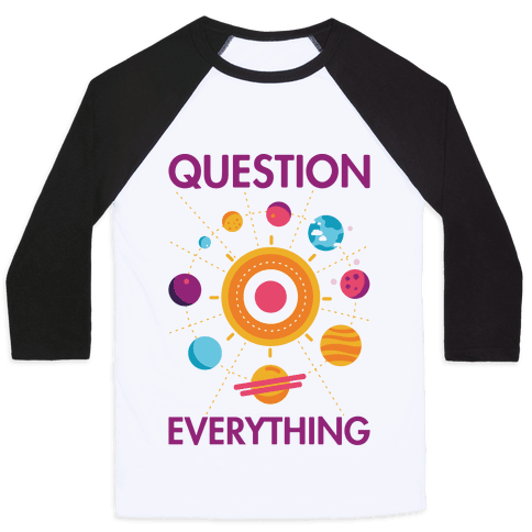 Question Everything Baseball Tee