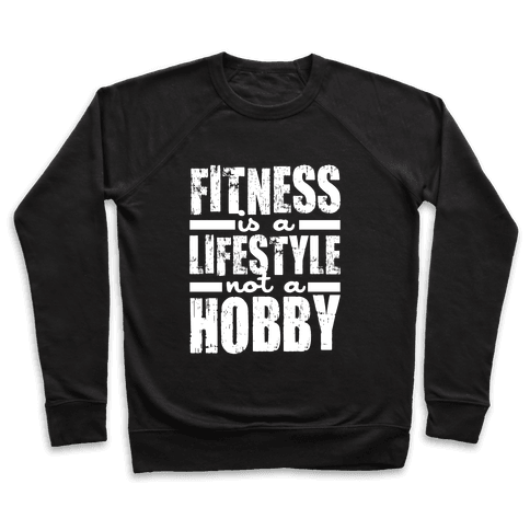 Fitness Is A Lifestyle (White Ink) Pullover