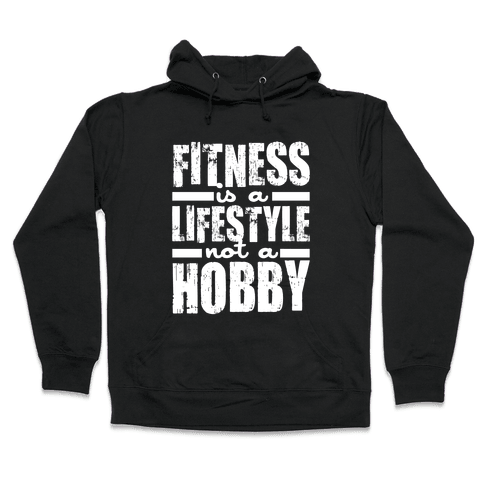 Fitness Is A Lifestyle (White Ink) Hooded Sweatshirt