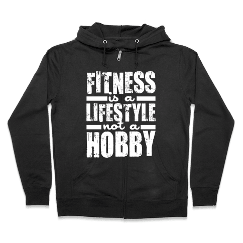 Fitness Is A Lifestyle (White Ink) Zip Hoodie