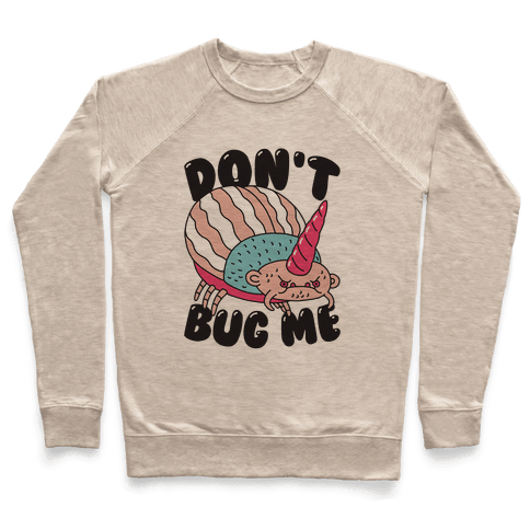 Don't Bug Me Pullover