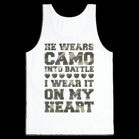 He Wears Camo Into Battle, I Wear It On My Heart Tank Top
