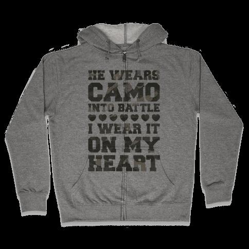 He Wears Camo Into Battle, I Wear It On My Heart Zip Hoodie