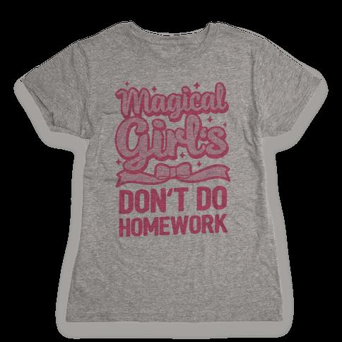 Magical Girl's Don't Do Homework Womens T-Shirt