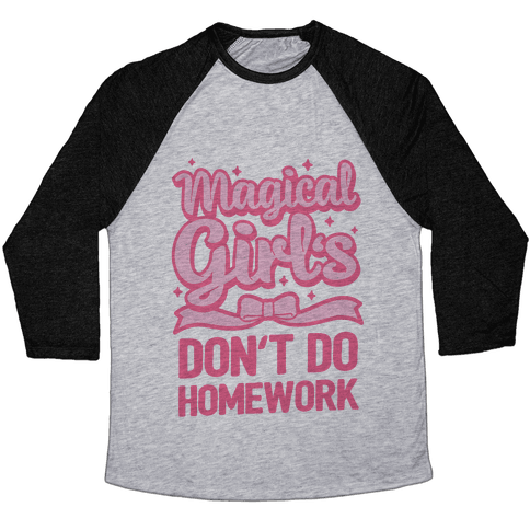 Magical Girl's Don't Do Homework Baseball Tee