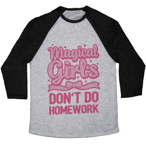 Magical Girl's Don't Do Homework Baseball Tee
