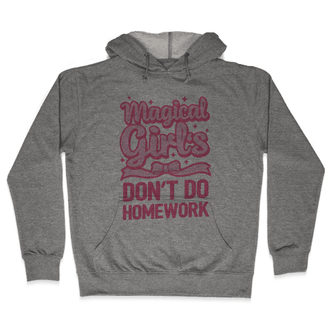 Magical Girl's Don't Do Homework Hooded Sweatshirt