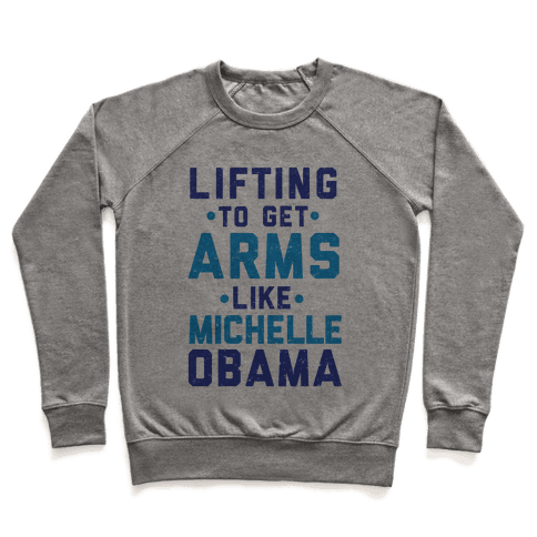 Lifting To Get Arms Like Michelle Obama Pullover