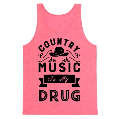 Country Music Is My Drug Tank Top
