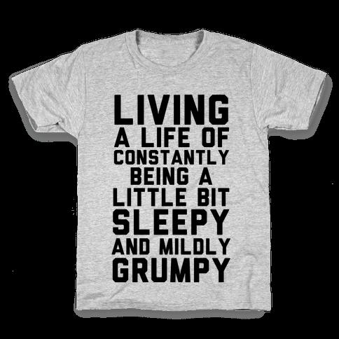 Living A Life Of Constantly Being A Little Bit Sleepy Kids T-Shirt