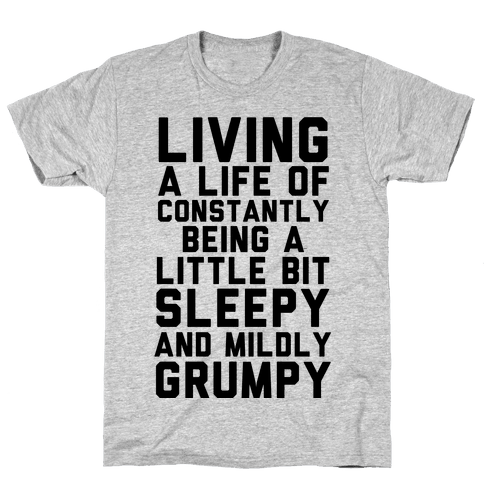 Living A Life Of Constantly Being A Little Bit Sleepy Mens T-Shirt