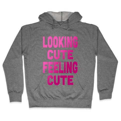 Lookin' Cute, Feelin' Cute (Athletic Tank) Hooded Sweatshirt