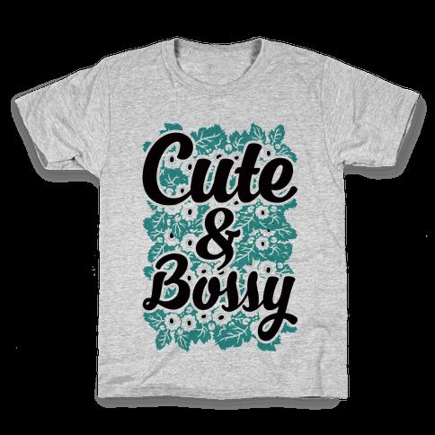 Cute and Bossy Kids T-Shirt