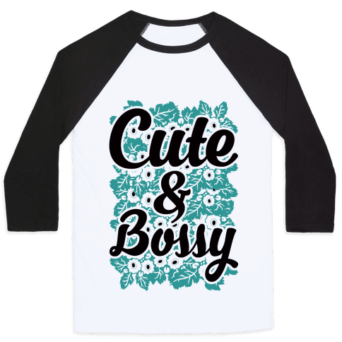 Cute and Bossy Baseball Tee