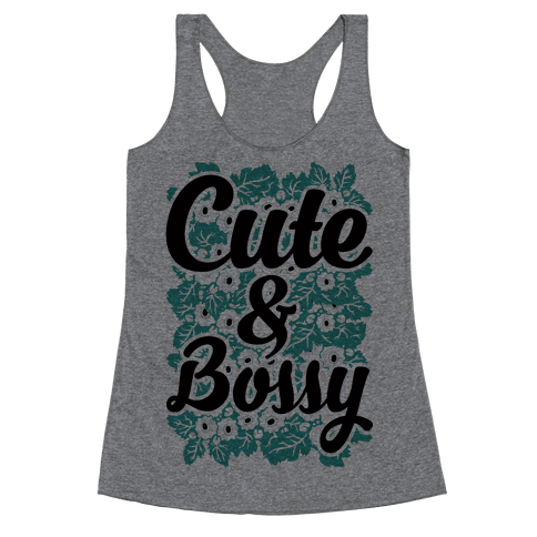 Cute and Bossy Racerback Tank Top