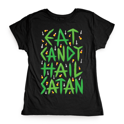 Eat Candy Hail Satan Womens T-Shirt