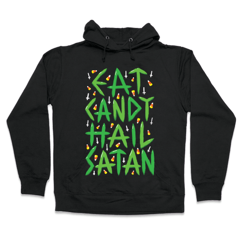 Eat Candy Hail Satan Hooded Sweatshirt