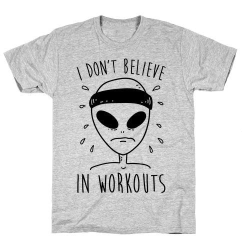 I Don't Believe In Workouts Mens T-Shirt