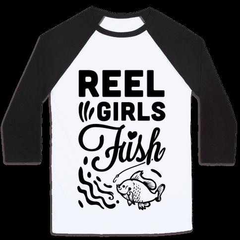 Reel Girls Fish! Baseball Tee