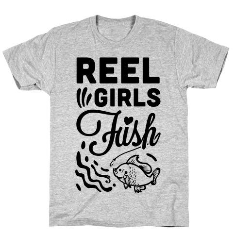 Reel Girls Fish! Mens/Unisex T-Shirt