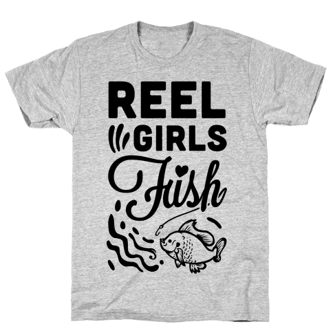 Reel Girls Fish! Mens T-Shirt