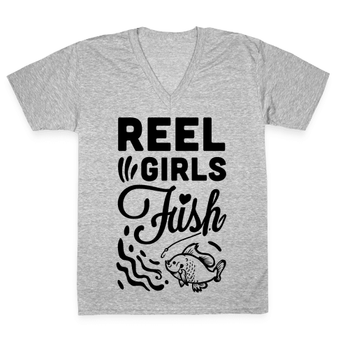Reel Girls Fish! V-Neck Tee Shirt