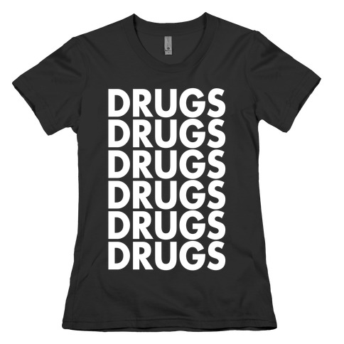 Lots of Drugs Womens T-Shirt