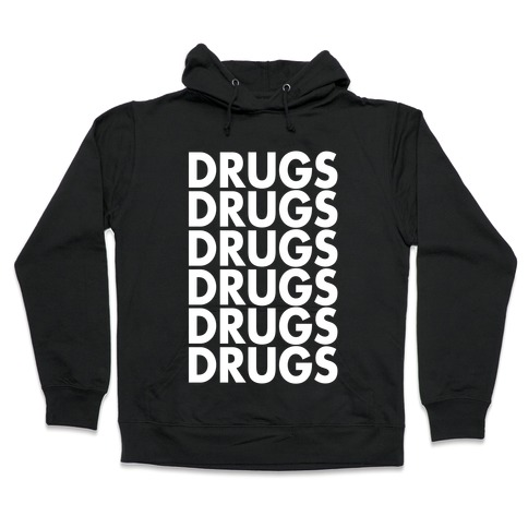 Lots of Drugs Hooded Sweatshirt