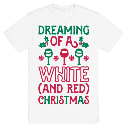 Dreaming Of A White (And Red) Christmas Mens T-Shirt