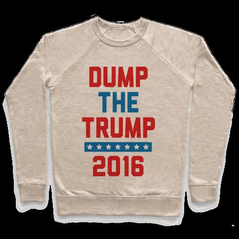 Dump The Trump 2016 Pullover