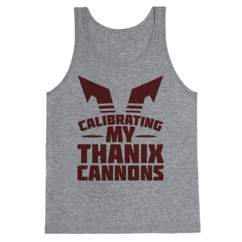 Calibrating My Thanix Canons Tank Top