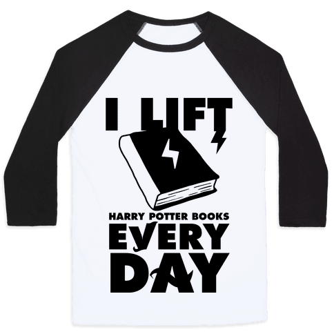 I Lift (Harry Potter Books) Every Day Baseball Tee
