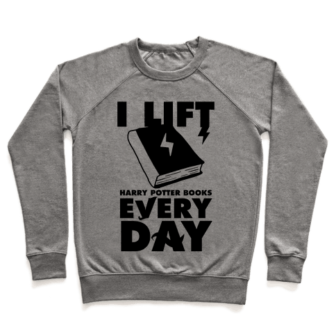 I Lift (Harry Potter Books) Every Day Pullover
