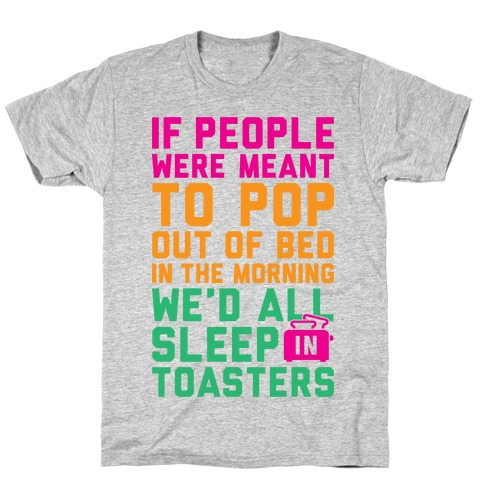 Sleep In Toasters T-Shirt