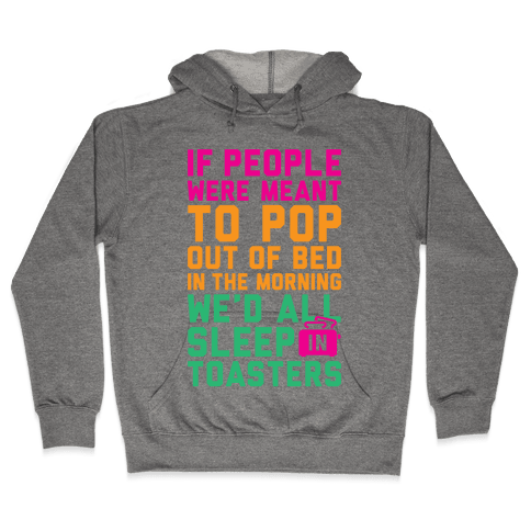Sleep In Toasters Hooded Sweatshirt