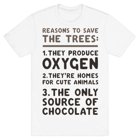 Reasons To Save The Trees Mens T-Shirt