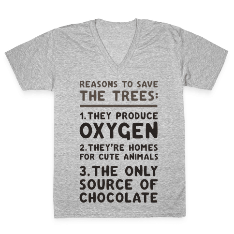 Reasons To Save The Trees V-Neck Tee Shirt