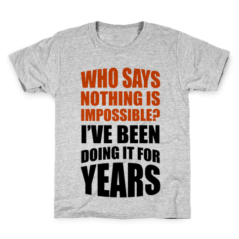 Nothing Is Possible! Kids T-Shirt