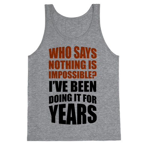 Nothing Is Possible! Tank Top