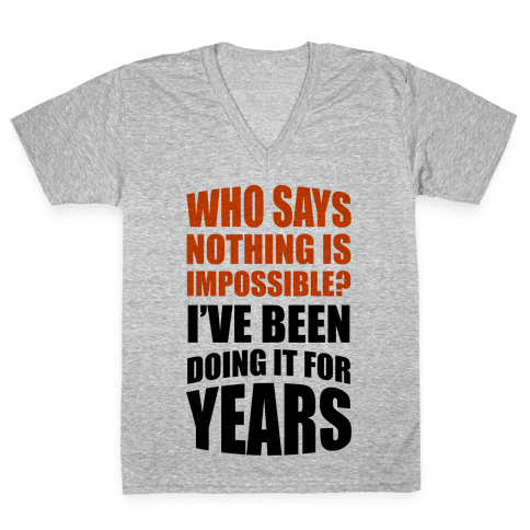 Nothing Is Possible! V-Neck Tee Shirt